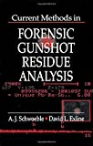 img - for Current Methods in Forensic Gunshot Residue Analysis (Forensicnetbase) 1st edition by Schwoeble, A. J., Exline, David L. (2000) Hardcover book / textbook / text book