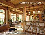 img - for Habitat Post & Beam 15th Edition: Quality Homes and Additions Since 1972 book / textbook / text book