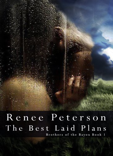 The Best Laid Plans (Brothers of the Bayou) by Renee Peterson