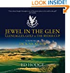 Jewel in the Glen: Gleneagles, Golf a...