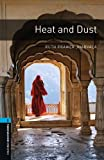 Ruth Prawer Jhabvala Oxford Bookworms Library: Stage 5: Heat and Dust: 1800 Headwords (Oxford Bookworms ELT)