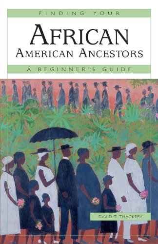 Finding Your African American Ancestors: A Beginner's Guide (Finding Your Ancestors)