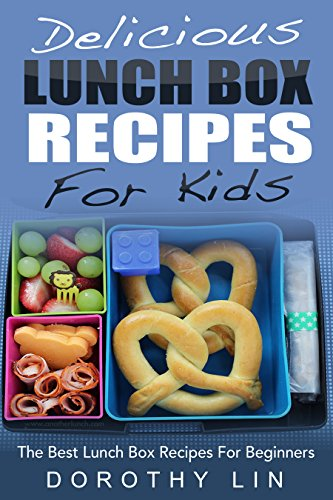 free kindle book Delicious Lunch Box Recipes For Kids: The Best Lunch Box Recipes For Beginners