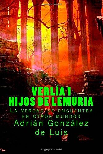 Verlía 1 - Hijos de Lemuria: Descubre el secreto más antiguo del hombre: Volume 1