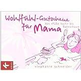 """Wohlf�hl-Gutscheine f�r Mama: Von �F��e-hoch� bis Badeschaumvon """"Stephanie Schneider"""""""