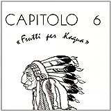 Frutti Per Kagua by Capitolo 6 (2011-02-22)