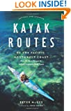 Kayak Routes of the Pacific Northwest Coast: From Northern Oregon to British Columbia's North Coast