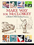 Make Way for McCloskey: A Robert McCloskey Treasury (067005934X) by McCloskey, Robert