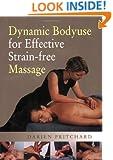 Dynamic Bodyuse for Effective, Strain-Free Massage