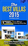The BEST Villas 2015 Costa Blanca, Spain: Over 50 Pages of Property For Sale in Spain - a Stunning Collection of the Best Luxury Villas