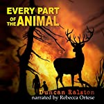 Every Part of the Animal | Duncan Ralston