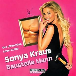 Baustelle Mann. Der ultimative Love-Guide Hörbuch
