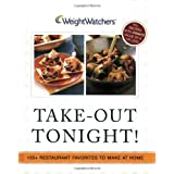 Weight Watchers Take-Out Tonight!: 150+ Restaurant Favorites to Make at Home--All Recipes With POINTS Value of 8 or Lessby Weight Watchers