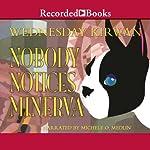 Nobody Notices Minerva | Wednesday Kirwan
