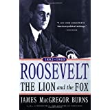 Roosevelt: The Lion and the Fox: Vol. 1, 1882-1940 ~ James MacGregor Burns