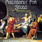 Philosophy for Studs: The Alpha Male Guide | [Anthony Leccisi]