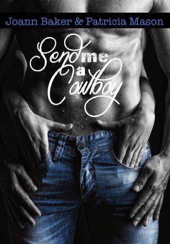 Send Me a Cowboy (BBW Western Romance) (Billionaire Rancher) by Joann Baker