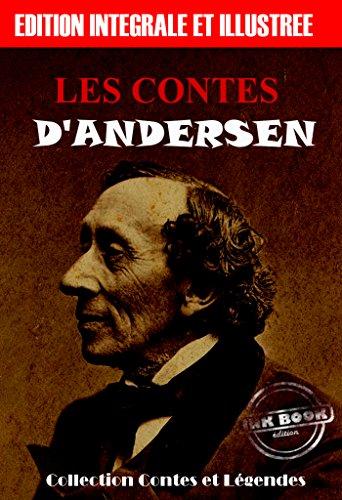 Les contes d'Andersen: édition intégrale & illustrée