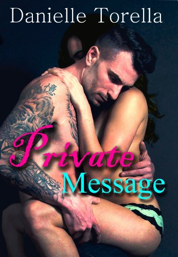 Private Message by Danielle Torella