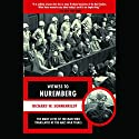 Witness to Nuremberg: The Many Lives of the Man Who Translated at the Nazi War Trials Audiobook by Richard Sonnenfeldt Narrated by Robert Blumenfeld