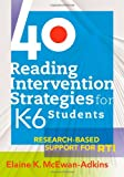 img - for 40 Reading Intervention Strategies for K-6 Students: Research-Based Support for RTI a lesson planning resource to increase literacy levels book / textbook / text book