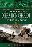 img - for Operation Chariot - The Raid on St Nazaire (Elite Operations Series) book / textbook / text book