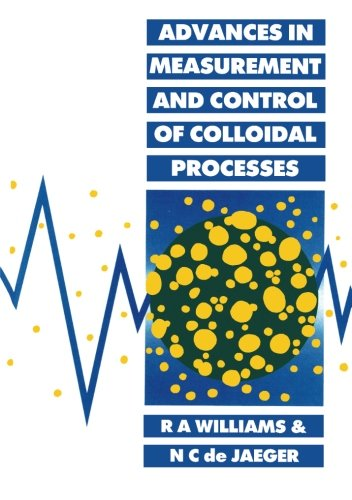 Advances In Measurement And Control Of Colloidal Processes