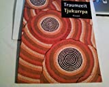 Dreamings =: Tjukurrpa : aboriginal art of the western desert (3791314025) by Danzker, Jo-Anne Birnie