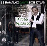 echange, troc Ze Ramalho - Canta Bob Dylan: Ta Tudo Mudando