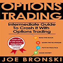 Options Trading: Intermediate Guide to Crash It with Options Trading Audiobook by Joe Bronski Narrated by Harry Roger Williams, III
