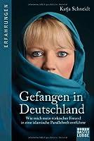 Gefangen in Deutschland: Wie mich mein türkischer Freund in eine islamische Parallelwelt entführte