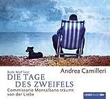 Die Tage des Zweifels: Commissario Montalbano träumt von der Liebe. [Audiobook] [Audio CD]