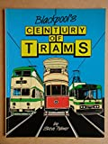 Blackpool's century of trams Steve Palmer