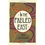 In the Fabled East: A Novelby Adam Lewis Schroeder