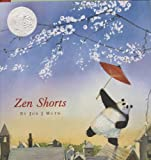 Zen Shorts (Caldecott Honor Book) by Jon J Muth