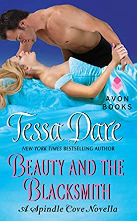 Beauty and the Blacksmith: A Spindle Cove Novella - Kindle edition by Tessa Dare. Romance Kindle