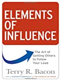 img - for Elements of Influence: The Art of Getting Others to Follow Your Lead book / textbook / text book