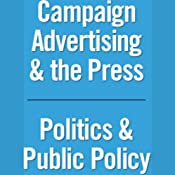 Road to the White House: Campaign Advertising & the Press, Politics, and Public Policy (12/26/04) | [Mark McKinnon]