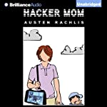 Hacker Mom | Austen Rachlis