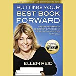 Putting Your Best Book Forward: A Book Shepherd's Secrets to Producing Award Winning Books | Ellen Reid
