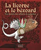 Of Unicorns and Bezoars: The Story of Cabinets of Curiosity (French Edition)