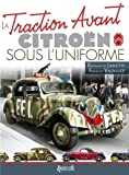 La Traction Avant Citroen Sous L'uniforme