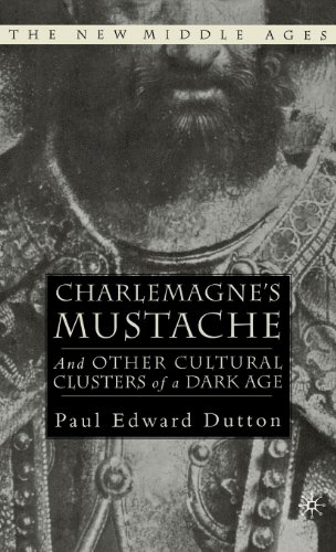 Charlemagne'S Mustache: And Other Cultural Clusters Of A Dark Age (New Middle Ages) front-689268