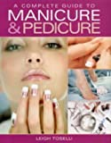 img - for A Complete Guide to Manicure and Pedicure by Toselli, Leigh (2005) Hardcover book / textbook / text book