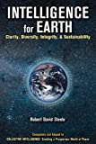 INTELLIGENCE for EARTH: Clarity, Diversity, Integrity, & Sustainaabilty