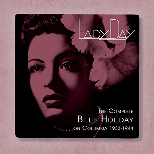 Billie Holiday - Lady Day: The Complete Billie Holiday On Columbia - 1933-1944 - Zortam Music