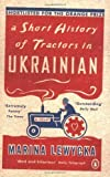 Marina Lewycka A Short History of Tractors in Ukrainian by Lewycka, Marina 1st Penguin edition (2006)