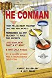 img - for The Conman: The Extraordinary Story How One Amateur with a Pot of Emulsion Paint Mixed with KY Jelly Fooled the Art Experts book / textbook / text book