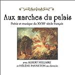 Aux marches du palais: Poésie et musique du XVIIIe siècle français | Albert Millaire,Hélène Panneton