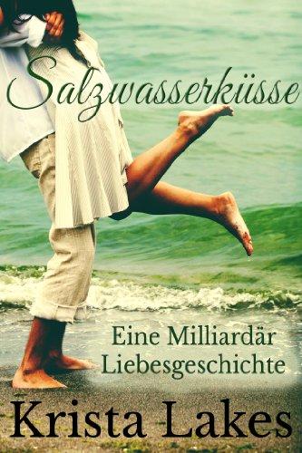 Krista Lakes - Salzwasserküsse: Eine Milliardär Liebesgeschichte (German Edition)